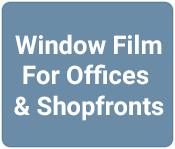 Window Film For Offices & Shop Fronts